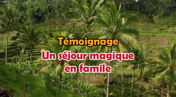 Témoignage de Valérie : Un séjour magique en famille