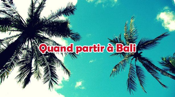 Bali Météo et Climat : Quand partir à Bali ?