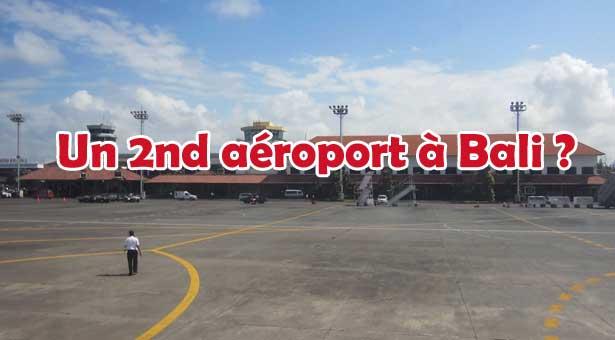 Un 2nd aéroport au Nord de Bali : Quelles conséquences pour l'île des dieux ?