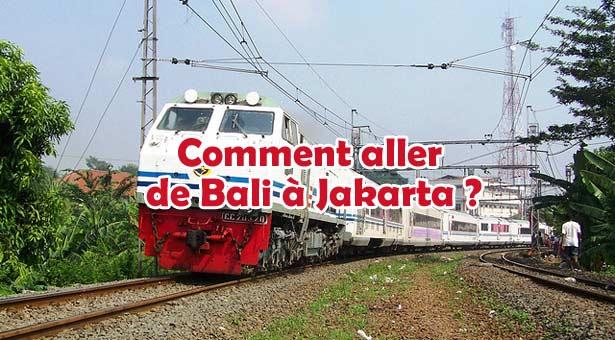 Comment aller de Bali à Jakarta ? Avion, Train, Bus, Ferry
