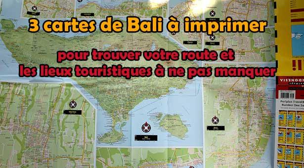 Carte de Bali, carte touristique, carte routière et autres adresses utiles
