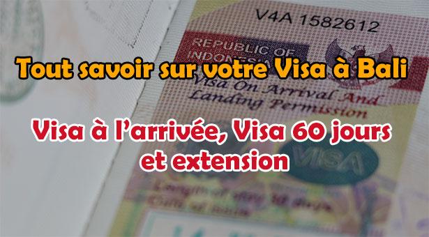 Ce qu'il faut savoir pour votre Visa à Bali en 2015 : Visa à l'arrivée, Visa 60 jours et extension