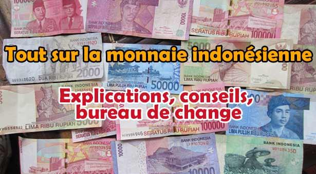 Tout sur la Monnaie à Bali et Bureau de change où changer votre argent