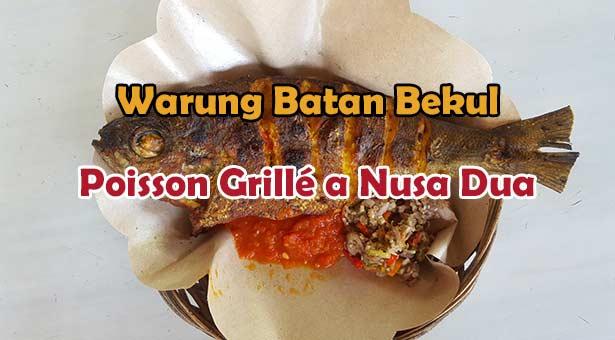 Warung Batan Bekul Meilleur Poisson Grillé et Pas Cher a Nusa Dua Benoa