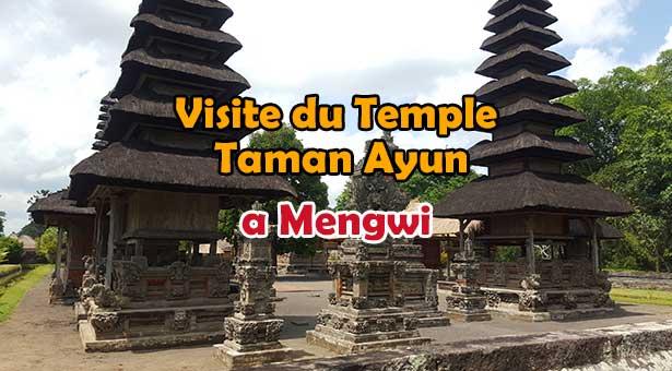 Visite du Temple Taman Ayun a Mengwi