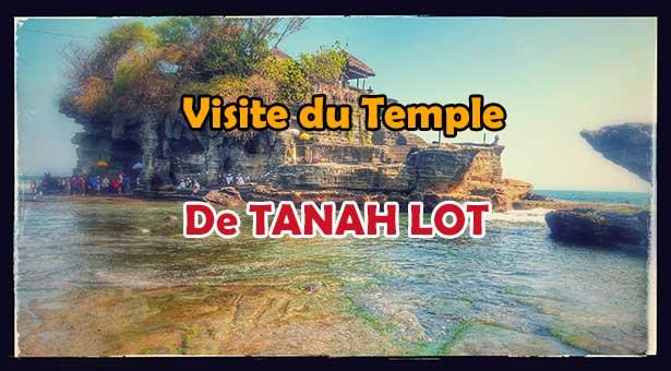 Visite du Temple de Tanah Lot a Tabanan