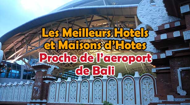 Meilleurs-Hotels-Aeroport-Bali