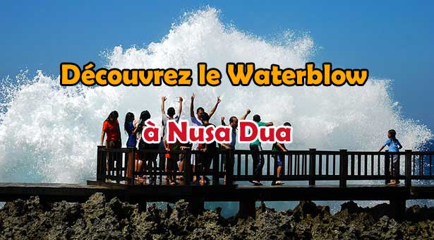 Découvrez le Waterblow à Nusa Dua