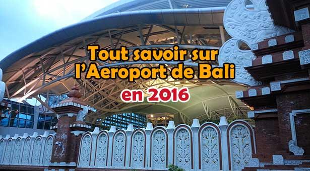 Aéroport de Bali : Tout ce que vous devez savoir
