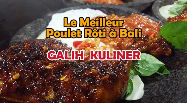 Galih Kuliner : Le Meilleur Poulet Rôti à Bali