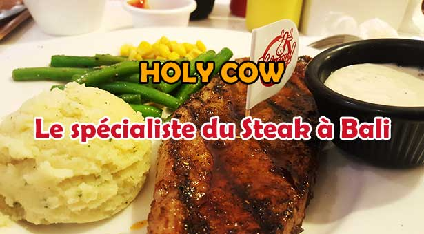 Holy Cow : Le spécialiste du Steak à Bali