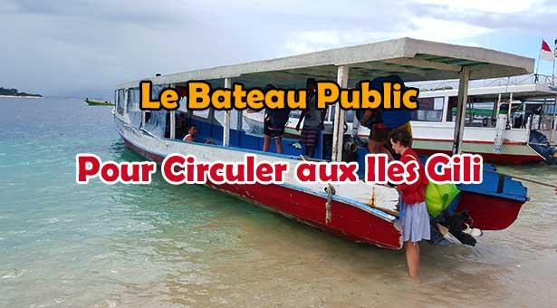 Comment circuler en Bateau Public entre les iles Gili Trawangan Gili Air et Gili Meno