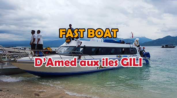 Fast Boat, Speed Boat, Bateau Rapide d'Amed vers Gili Trawangan et Gili Air
