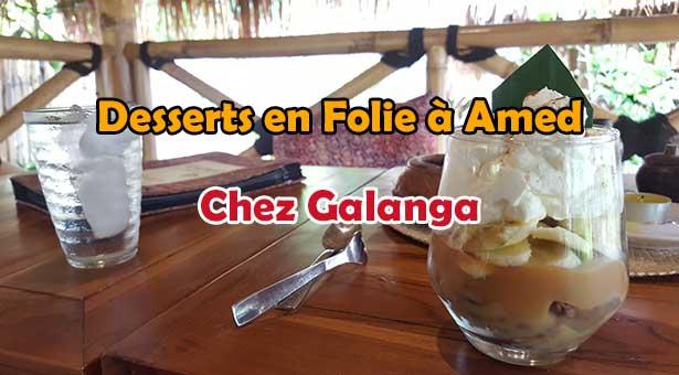 Desserts en Folie à Amed Chez Galanga