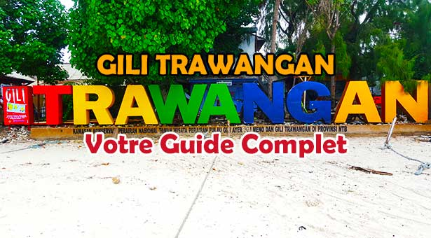 L'ile Gili Trawangan a Lombok : Guide Complet