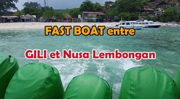 Le Fast Boat ou Speed Boat entre les Iles Gili et Nusa Lembongan