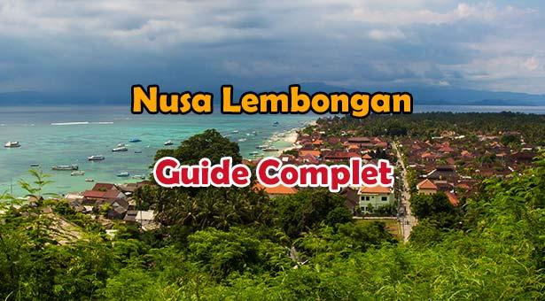 L'île de Nusa Lembongan à Bali : Guide Complet