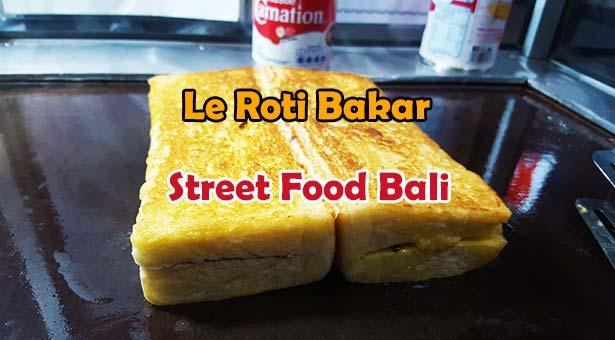 Street Food Bali : Le Roti Bakar - Pain de mie grillé