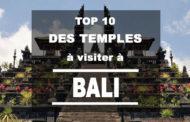 10 temples à visiter absolument durant votre séjour à Bali