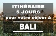 Itinéraire de 5 jours pour votre séjour à Bali