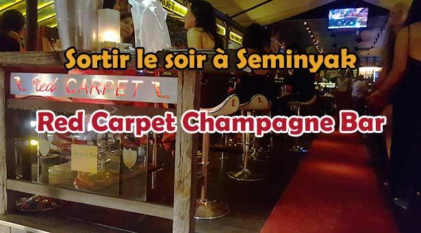 Red Carpet Champagne Bar - Où sortir le soir a Seminyak ?
