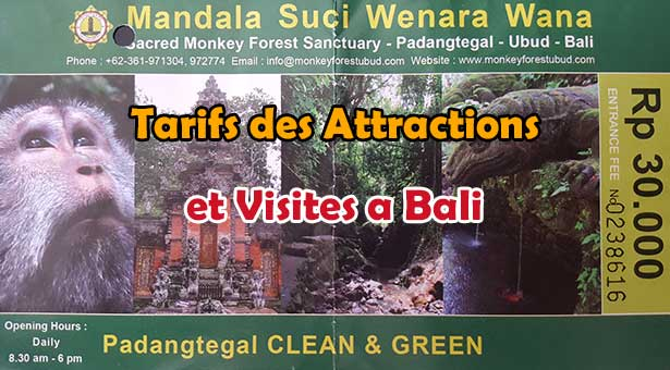Tarifs des Attractions et Visites a Bali