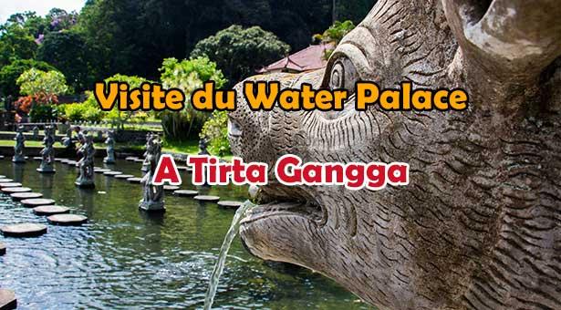 Visite du Water Palace - Palais des Eaux a Tirta Gangga