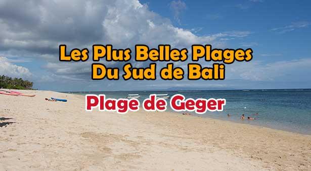 Les Plus Belles Plages De Bali : Plage de Geger au Sud