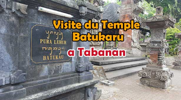 Visite du Temple Batukaru a Tabanan