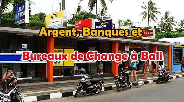 Argent, Banques et Bureaux de Change à Bali
