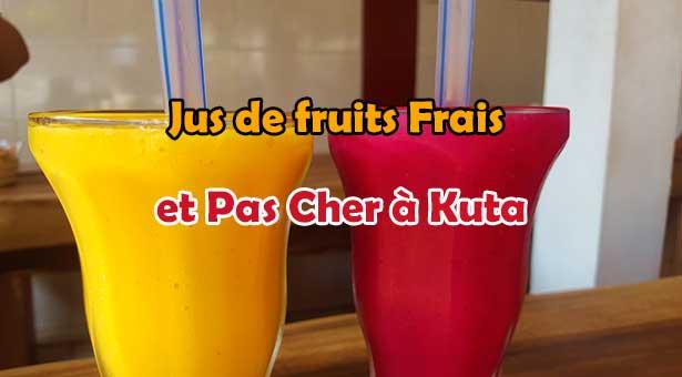 Jus de fruits Frais et Pas Cher à Kuta