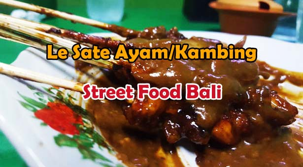 Street Food Bali : Le Sate Ayam / Kambing avec Gulai